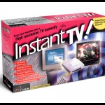 Instant TV!
